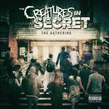 The Creatures In Secret - The Gathering (2016)