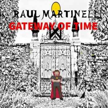 Raul Martinelli - Gateway Of Time (2016)