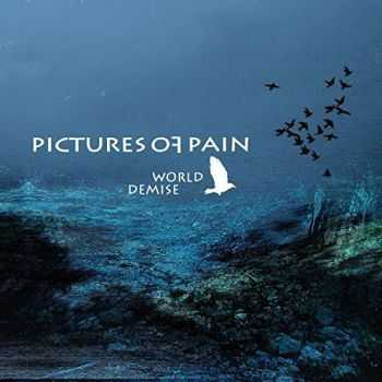 Pictures Of Pain - World Demise (2016)
