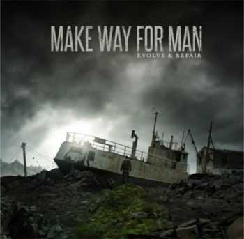 Make Way For Man – Evolve And Repair (EP) (2016)