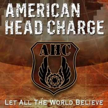 American Head Charge - Let All the World Believe (Single) (2016)