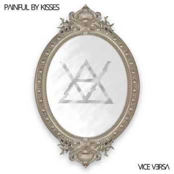 Painful By Kisses - Vice Versa (2016)