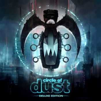 Circle of Dust - Circle of Dust (Deluxe Edition) (Remastered) (2016)
