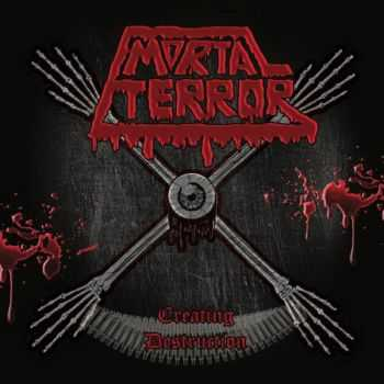 Mortal Terror - Creating Destruction (2016)