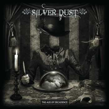 Silver Dust - The Age Of Decadence (2016)