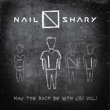Nail Shary - May The Rock Be With Us / Vol.1 (2016)