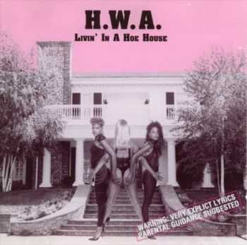 H.W.A. - Livin' In A Hoe House (1990)