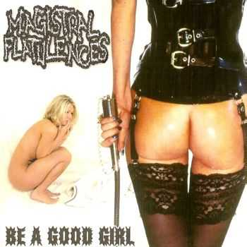 Magistral Flatulences & Nelson Monfort Orchestra - Be A Good Girl & Asshole Party [Split] (2007)