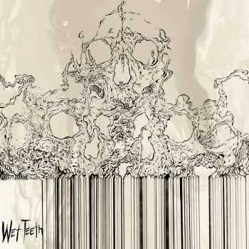 Wet Teeth - Wet Teeth (2016)