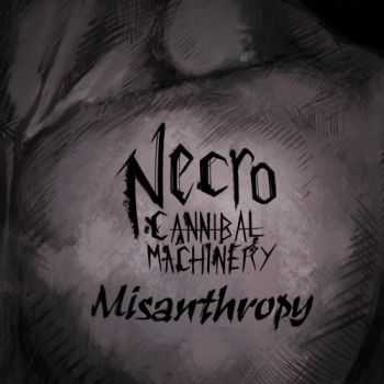 Necro-Cannibal Machinery - Misanthropy (2016)