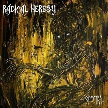 Radical Heresy - Spectral (2015)