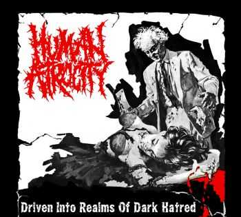 Human Atrocity - Driven Into Realms Of Dark Hatred [ep] (2016)