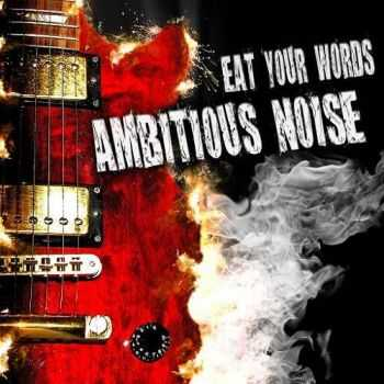 Ambitious Noise - Eat Your Words (2016)
