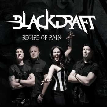 Blackdraft - Recipe Of Pain (2016)