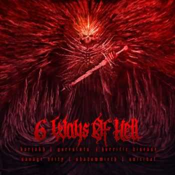 Barzakh & Goresluts & Horrific Disease & Savage Deity & Shadowmirth & Suicidal - 6 Ways Of Hell [Split] (2015)