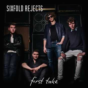 Sixfold Rejects - First Take (2016)