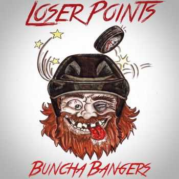 Loser Points - Buncha Bangers [ep] (2016)