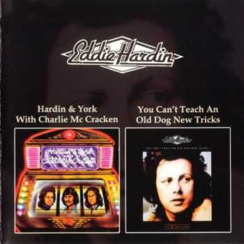Eddie Hardin - Hardin & York With Charlie McCracken / You Can't Teach An Old Dog New Tricks 1974/1977 (1999) Lossless