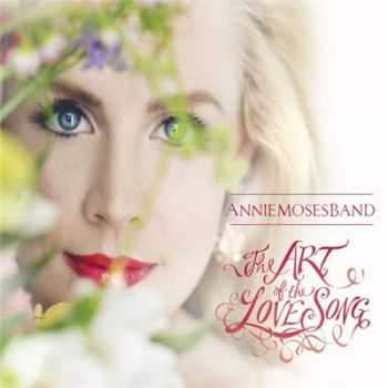 Annie Moses Band - The Art Of The Love Song (2016)