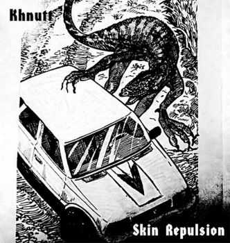 Khnutt / Skin Repulsion - Split (2016)