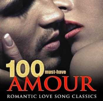 VA - 100 Must-Have Amour Romantic Love Song Classics (2014)