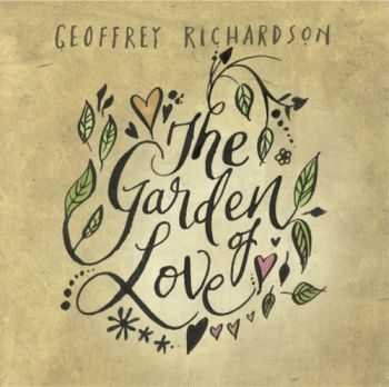 Geoffrey Richardson (ex-Caravan) - The Garden Of Love (2015)