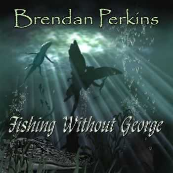 Brendan Perkins - Fishing Without George (2016)