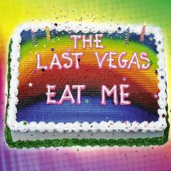 The Last Vegas - Eat Me (2016)