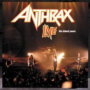 Anthrax - Live The Island Years (1994)