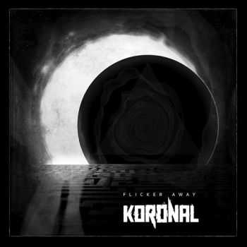 Koronal - Flicker Away (2016)