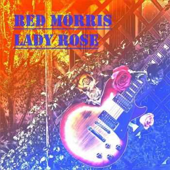 Red Morris - Lady Rose (2015)