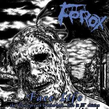 FEROX - Face Life - the Don't preach Brotherhood...Live it [ep] (2016)
