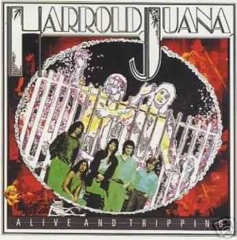 Harrold Juana - Alive and Tripping (1992)