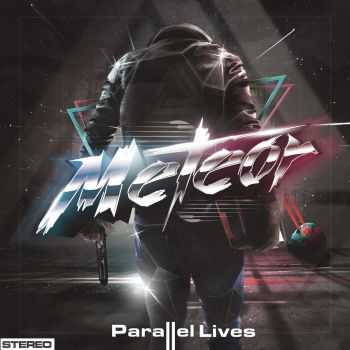 Meteor � Parallel Lives (2016)