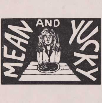 Mean and Yucky - Mean and Yucky (2016)
