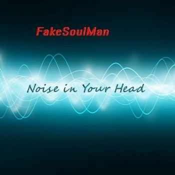 Fakesoulman - Noise In Your Head (2016)