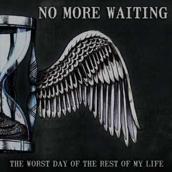 No More Waiting - The Worst Day Of The Rest Of My Life [ep] (2013)