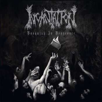 Incantation - Vanquish In Vengeance (2012)