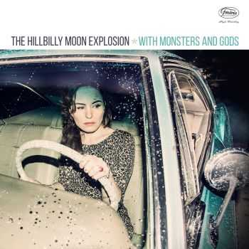 The Hillbilly Moon Explosion - With Monsters and Gods (2016)