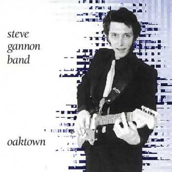 Steve Gannon Band - Oaktown (1992)
