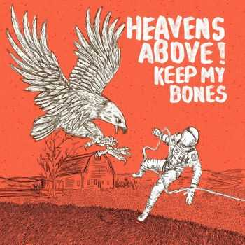 Heavens Above! - Keep My Bones (2016)