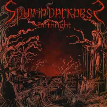 Spun in Darkness - Birthright (2007)
