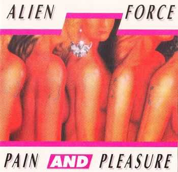 Alien Force - Pain and Pleasure (1986) LOSSLESS+ MP3