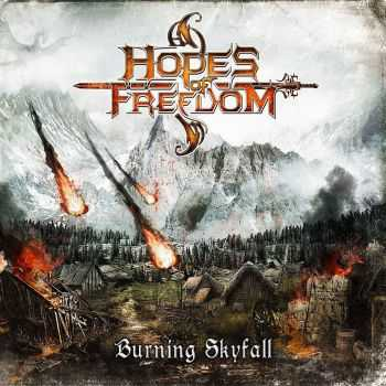 Hopes Of Freedom - Burning Skyfall (2016)
