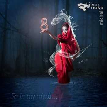Silversnake Michelle - So In My Mind... (2014)
