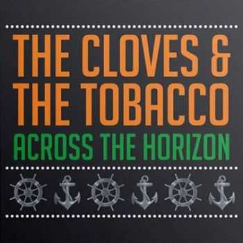 The Cloves and the Tobacco - Across the Horizon (2016)