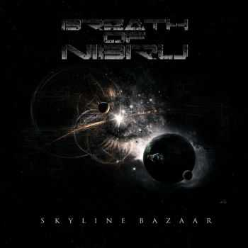 Breath Of Nibiru - Skyline Bazaar (2016)