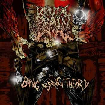 Brutal Brain Damage - Bang Bang Theory (2016)