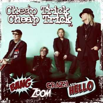 Cheap Trick - Bang, Zoom, Crazy…Hello (2016)