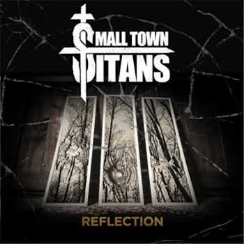 Small Town Titans - Reflection (2016)